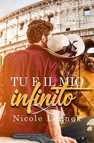 TU E IL MIO INFINITO (Italian Edition)