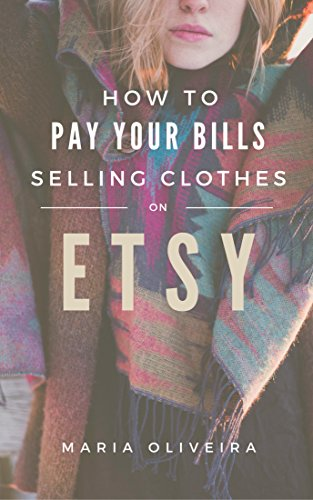 How To Pay Your Bills Selling Clothes On Etsy: A Beginner's Guide To Selling Vintage Clothes On Etsy (English Edition)