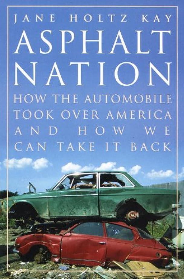 捕虜ブロックバルクAsphalt Nation: How the Automobile Took Over America and How We Can Take It Back (English Edition)
