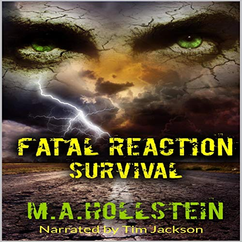 Fatal Reaction, Survival     Fatal Reaction              By:                                                                                                                                 Michelle Ann Hollstein                               Narrated by:                                                                                                                                 Tim Jackson                      Length: 5 hrs and 41 mins     20 ratings     Overall 4.4