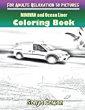 MINIVAN and Ocean Liner Coloring Books For Adults Relaxation 50 pictures: MINIVAN and Ocean Liner sketch coloring book Creativity and Mindfulness