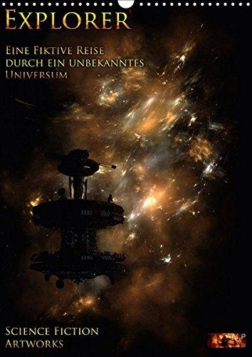 Explorer - Vol. I - Eine fiktive Reise durch ein unbekanntes Universum (Wandkalender 2017 DIN A3 hoch): Science Fiction Artworks von MtP (Mario Heyer) (Monatskalender, 14 Seiten ) (CALVENDO Kunst)
