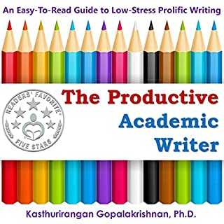 The Productive Academic Writer     An Easy Guide to Low-Stress Prolific Writing              By:                                                                                                                                 Kasthurirangan Gopalakrishnan                               Narrated by:                                                                                                                                 Jack Nolan                      Length: 1 hr and 35 mins     20 ratings     Overall 4.1