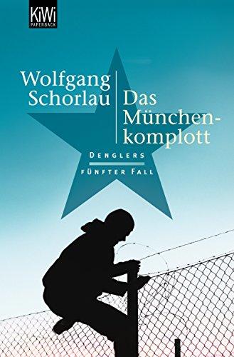Das München-Komplott: Denglers fünfter Fall (Dengler ermittelt 5)