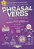 Guía práctica de los PHRASAL VERBS en contexto