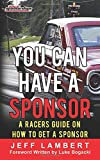You Can Have A Sponsor: A Racers Guide On How To Get A Sponsor