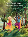 Yogi Superhero Adventures in Nature - Forest: A Children's Book about Yoga, Mindfulness, and Worry (Yogi Superhero Series) (English Edition)