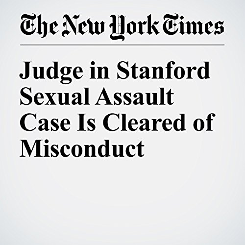 Judge in Stanford Sexual Assault Case Is Cleared of Misconduct audiobook cover art