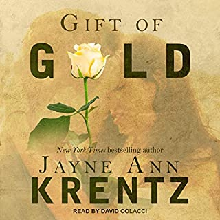 Gift of Gold     Gift Series, Book 1              By:                                                                                                                                 Jayne Ann Krentz                               Narrated by:                                                                                                                                 David Colacci                      Length: 14 hrs and 13 mins     33 ratings     Overall 4.2