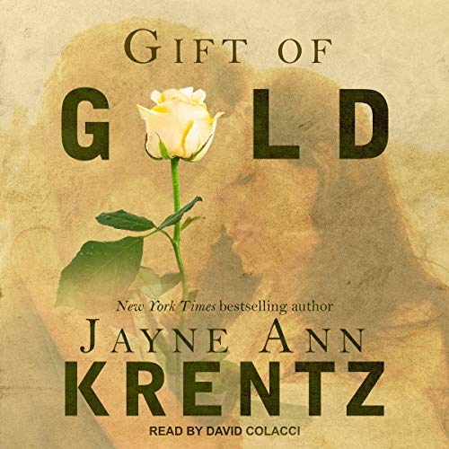 Gift of Gold     Gift Series, Book 1              By:                                                                                                                                 Jayne Ann Krentz                               Narrated by:                                                                                                                                 David Colacci                      Length: 14 hrs and 13 mins     1 rating     Overall 3.0
