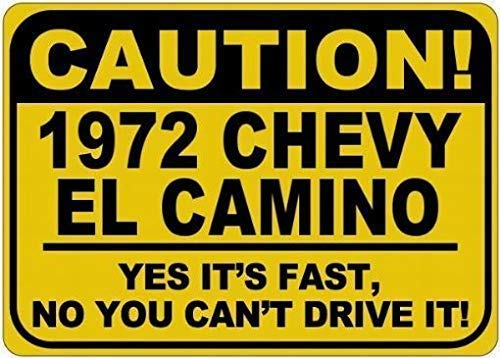 DALIN Parking 1972 72 Chevy El Camino Caution Its Fast Poster Vintage Street Garage Family Cafe Bar Farm Country Bathroom Wall Decoration Great Metal Tin Sign 8x12inch