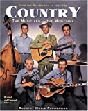 Country: The Music and the Musicians : From the Beginnings to the '90s