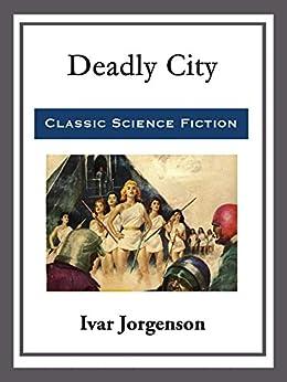 Deadly City by [Ivar Jorgenson]