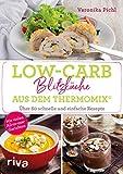 Low-Carb-Blitzküche aus dem Thermomix®: Über 60 schnelle und einfache Rezepte. Mit vielen All-in-one-Gerichten