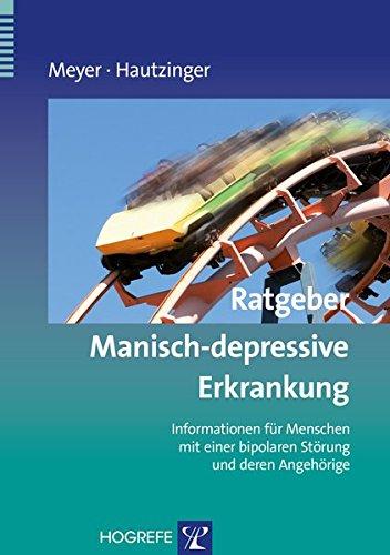 Ratgeber Manisch-depressive Erkrankung: Informationen für Menschen mit einer bipolaren Störung und...