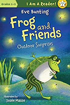 Outdoor Surprises (I AM A READER!: Frog and Friends Book 5) by [Eve Bunting, Josée Masse]