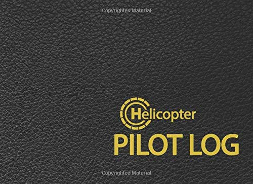 Helicopter Pilot Log: Professional Pilot Log with a New Look / Fly in Style / Great Gift for Aviation Enthusiast