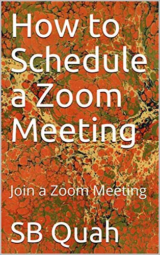 How to Schedule a Zoom Meeting: Join a Zoom Meeting (English Edition)