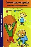 Cuentos para ser jugados, guía práctica psicomotricidad infantil: cómo favorecer la lectura, la escritura y el cálculo, jugando (Estrategias Educativas) - 9788472783584