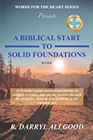 A Biblical Start to Solid Foundations: Words For The Heart Series