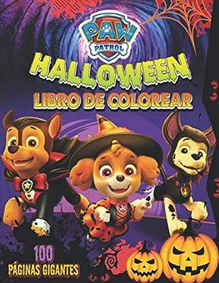 Paw Patrol Halloween Libro de Colorear: la Patrulla Canina Libro para Colorear para Niños y Fanáticos. por Independently published