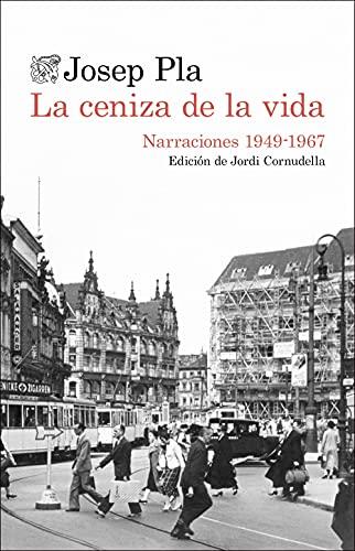La ceniza de la vida: Narraciones (1949-1967) (Destino Clásicos)