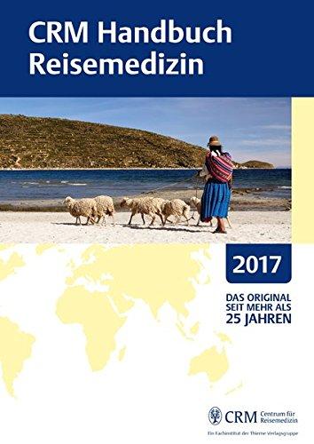 CRM Handbuch Reisemedizin: Ausgabe 2017