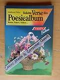 Beliebte Verse fürs Poesiealbum : Rosen, Tulpen, Nelken ...