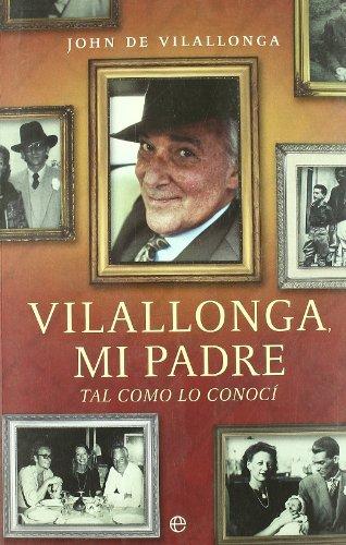 Vilallonga, mi padre (Biografias Y Memorias)