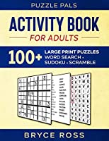 Activity Book For Adults: 100+ Large Font Sudoku, Word Search, and Word Scramble Puzzles