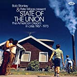 Bob Stanley & Pete Wiggs Present State Of The Union ~ The American Dream In Crisis 1967-1973