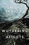 Wuthering Heights  Edition Intégrale - Version Entièrement Illustrée par Brontë