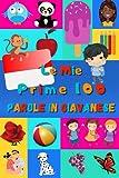 Le mie prime 100 parole in Giavanese: Imparare Giavanese per bambini da 2 a 6 anni | Libro illustrato : 100 stupende immagini colorate con parole in Giavanese e in Italiano
