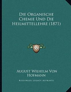 Die Organische Chemie Und Die Heilmittellehre (1871)