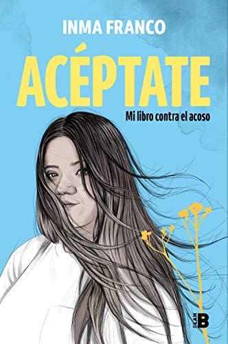 Acéptate: Mi libro contra el acoso de Inma Franco