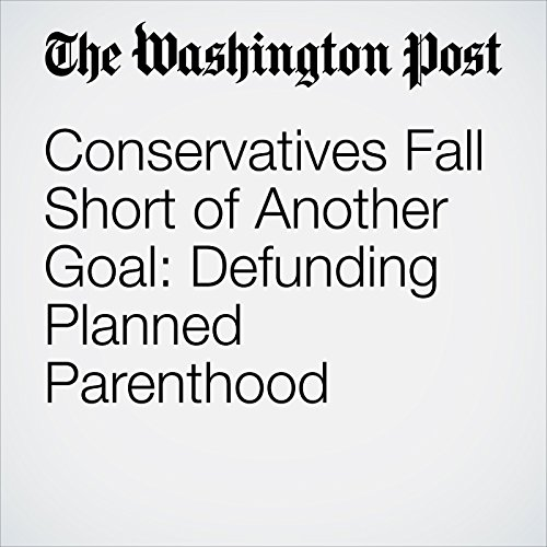 Conservatives Fall Short of Another Goal: Defunding Planned Parenthood cover art