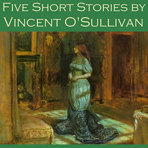 Five Short Stories by Vincent O'Sullivan audiobook cover art