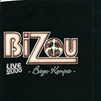 Bizou Live 2006 (Bayo Konpa)