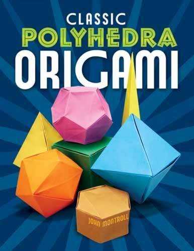 Classic Polyhedra Origami (Dover Origami Papercraft)