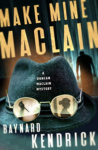 Make Mine Maclain (The Duncan Maclain Mysteries) by [Baynard Kendrick]