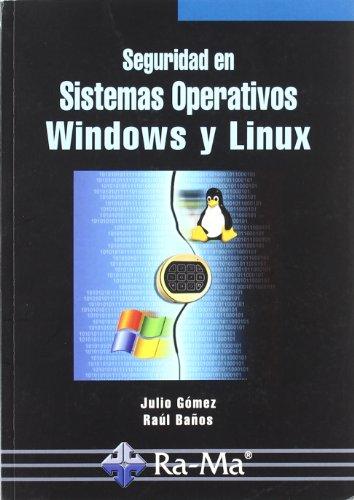 Seguridad en Sistemas Operativos Windows y Linux.