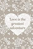 Love Is The Greatest Adventure: Wedding Favors For Guests. Notebook With Soft...