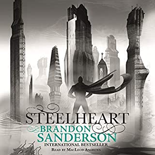 Steelheart     Reckoners, Book 1              By:                                                                                                                                 Brandon Sanderson                               Narrated by:                                                                                                                                 MacLeod Andrews                      Length: 12 hrs and 14 mins     366 ratings     Overall 4.6
