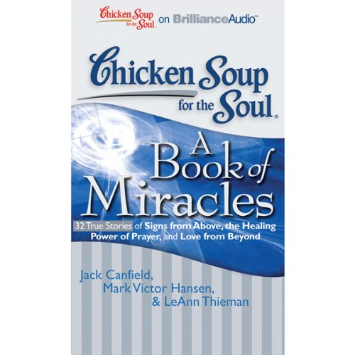 Chicken Soup for the Soul: A Book of Miracles audiobook cover art