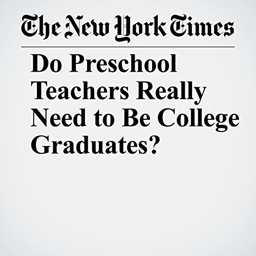 Do Preschool Teachers Really Need to Be College Graduates? copertina