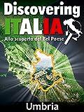 Discovering Italia - Umbria