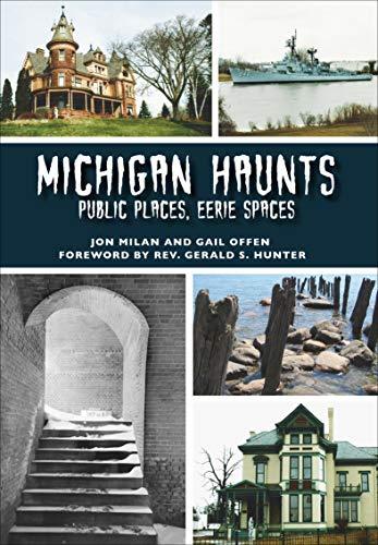 Michigan Haunts: Public Places, Eerie Spaces (Haunted America) (English Edition)