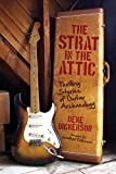 The Strat in the Attic: Thrilling Stories of Guitar Archaeology (LIVRE SUR LA MU)