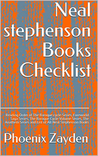 Neal stephenson Books Checklist: Reading Order of The Baroque cycle  Series, Foreworld Saga Series, The Baroque Cycle Volume Series, The Anathem Series and List of All Neal Stephenson Books