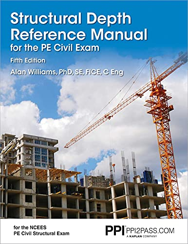 Compare Textbook Prices for PPI Structural Depth Reference Manual for the PE Civil Exam,  – A Complete Reference Manual for the PE Civil Structural Depth Exam Fifth Edition ISBN 9781591265559 by Williams PhD  SE  FICE  C Eng, Alan
